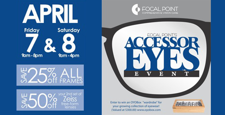 April 7 and 8 Accessor Eyes Event